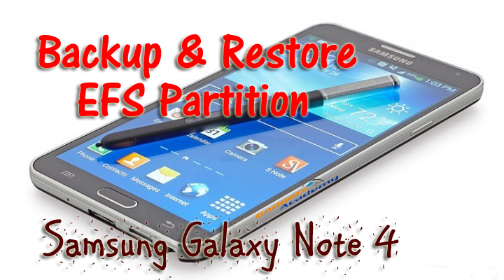 Backup and Restore EFS data on Galaxy Note 4 all variants