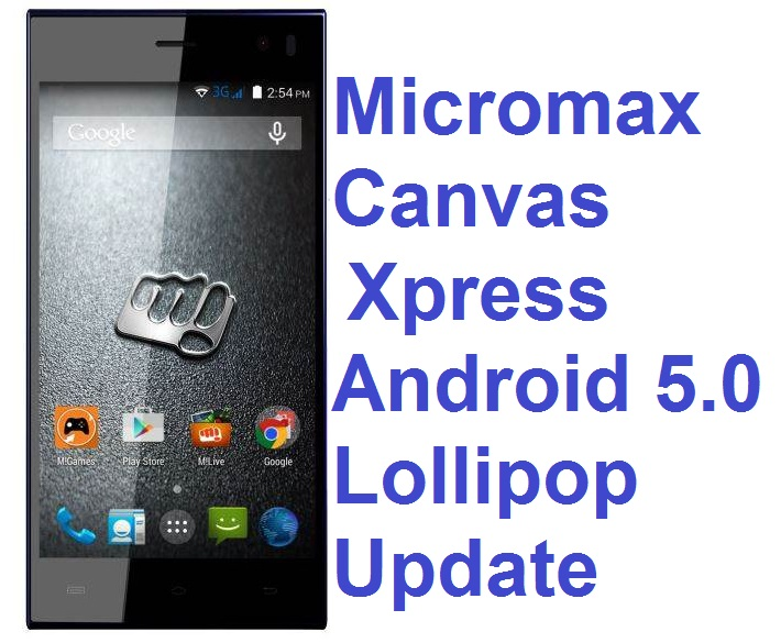 Micromax Canvas Xpress gets Android 5.0 Lollipop update