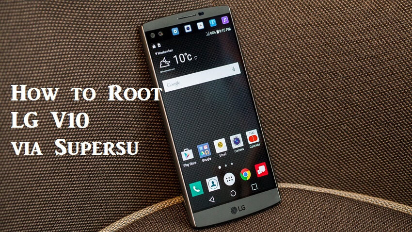 How to Root LG V10 H901 with SuperSU | Gadgets Academy
